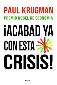 Acabad ya con esta crisis de Paul Krugman